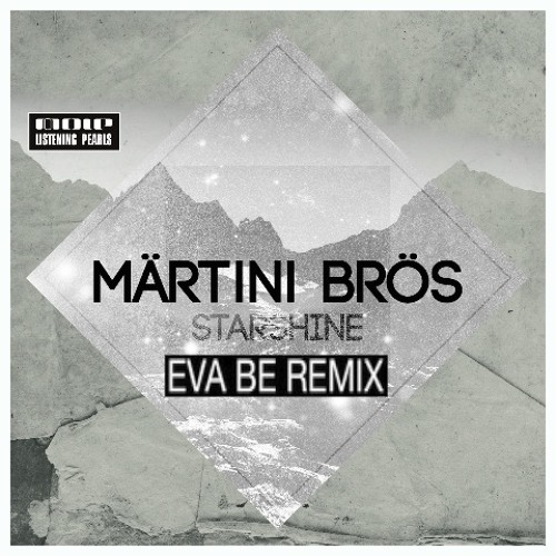 "Märtini Brös ""Starshine"" Eva Be Remix"