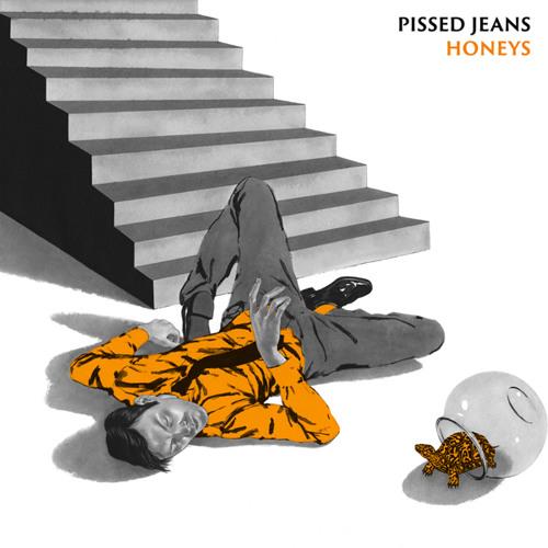 Pissed Jeans - 'Honeys' Sampler