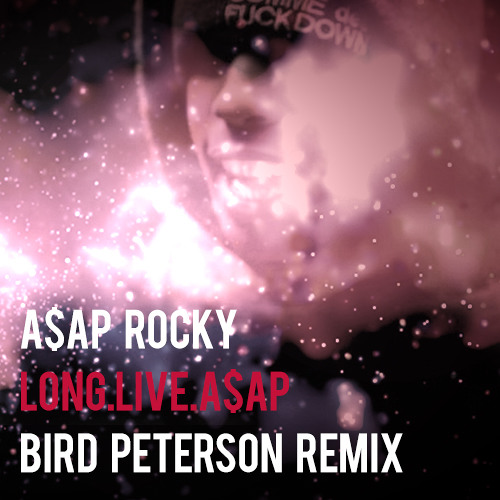 TRAP | A$AP Rocky - Long Live A$AP (Bird Peterson Remix)