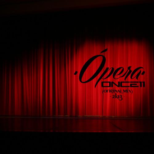 Ópera - Once11 (Original Mix) 2k13