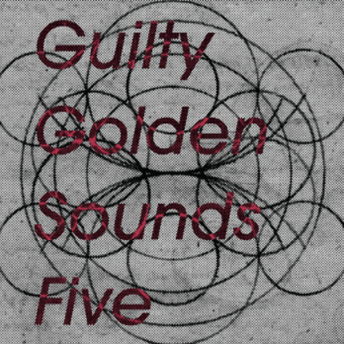 Rilly Guilty - Golden Sounds Five