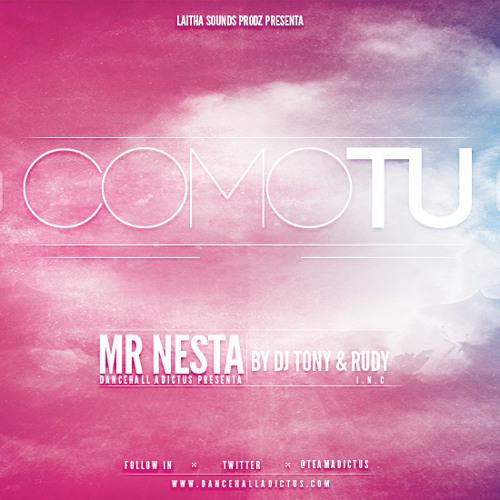 Como Tu - Mr Nezta [ Laitha Soundz Prodz ] (By Dj Tony & Rudy I.N.C)