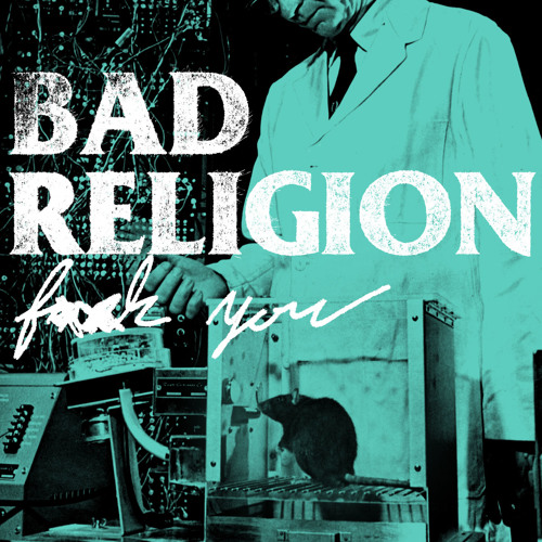 Bad Religion- F*** You (clean)