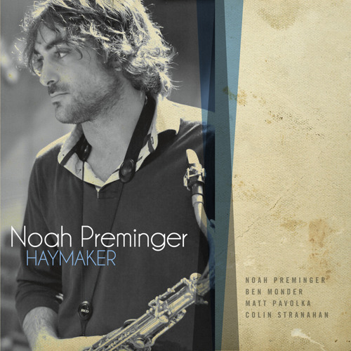 Noah Preminger - tracks from Haymaker