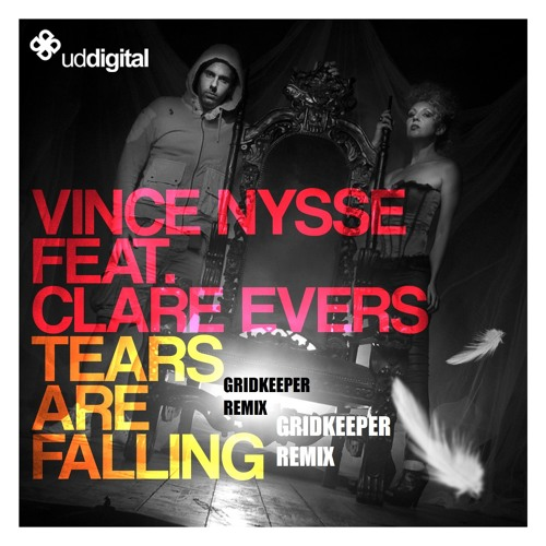 Vince Nysse ft Clare Evers - Tears Are Falling ( Gridkeeper remix )