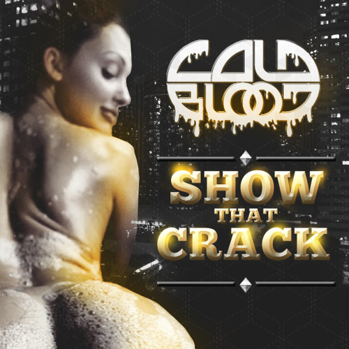 Cold Blood- Show that crack