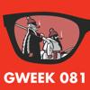 Gweek 081:  Wonderful apps, books, comics, and gear