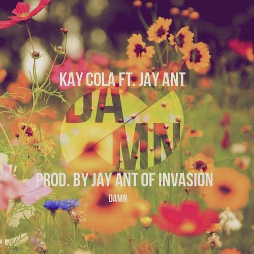 Damn - Kay Cola Feat Jay Ant