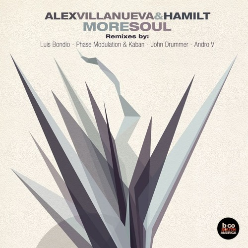 Alex Villanueva & Hamilt - More Soul (Phase Modulation & Kaban Remix)