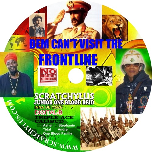 Dem Cant Visit TheFrontline Remix 2013 Scratchylus Junior One Blood Reid