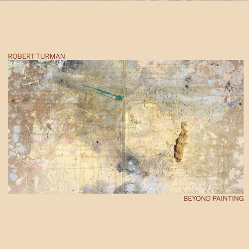 "Preview: FABREC020 ROBERT TURMAN ""Beyond Painting"" 2xLP"
