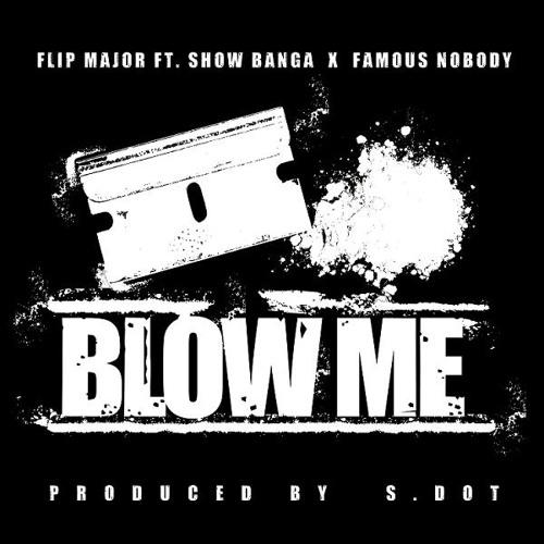 Blow Me Ft. Show Banga