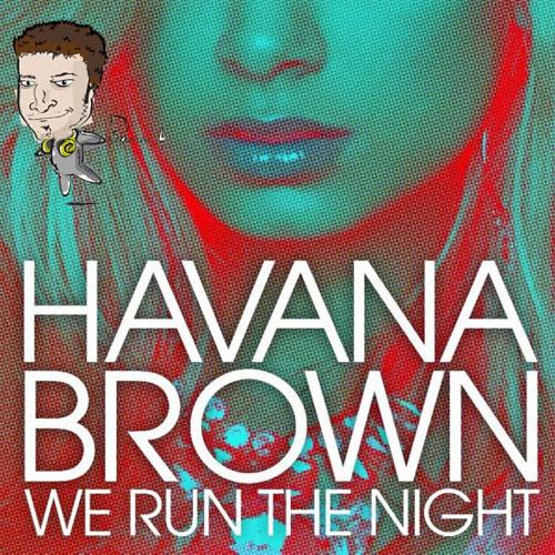 Havana Brown - We Run The Night (SammyB 'Sliced' Remix)