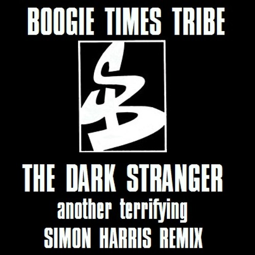 Boogie Times Tribe - The Dark Stranger (Another Terrifying Simon Harris 2013 Future Jungle Remix)