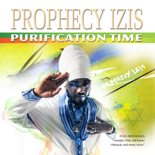 PROPHECY IZIS - ONLY JAH KNOW