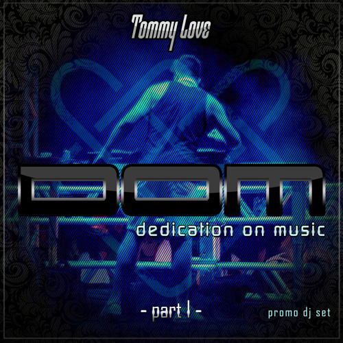 DJ TOMMY LOVE - D.O.M. part 1 (Promo DJ set)