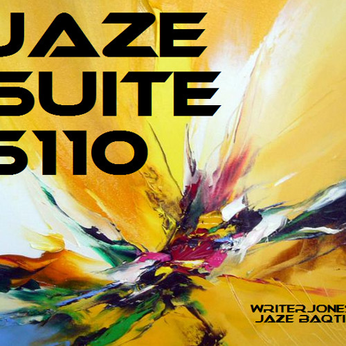 Jaze Baqti and WriterJones - Jaze Suite- 5110 - 12 Continuation (Outro)