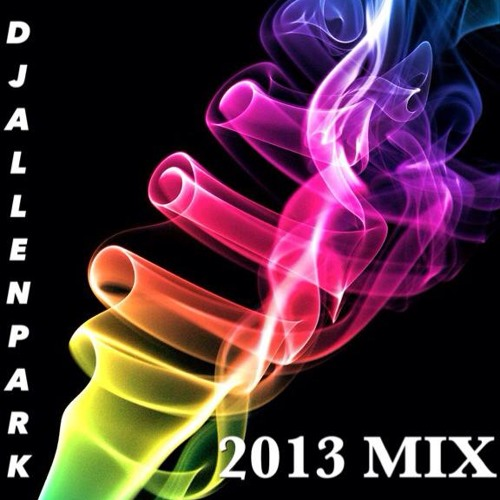 DjAllenPark-2013 Mix