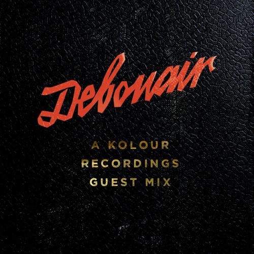 DEBONAIR: Kolour LTD Guest Mix