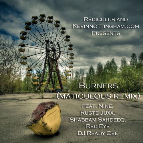 Burners feat. Nine, Ruste Juxx, Shabaam Sahdeeq, Red Eye (maticulous remix)