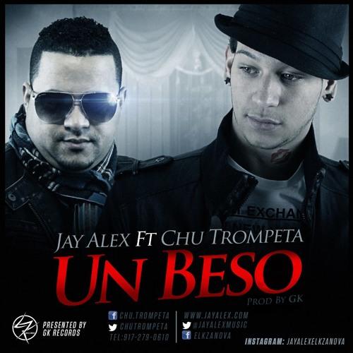 Jay Alex El Kzanova Ft Chu Trompeta Un Beso @JoseMambo @CongueroRD