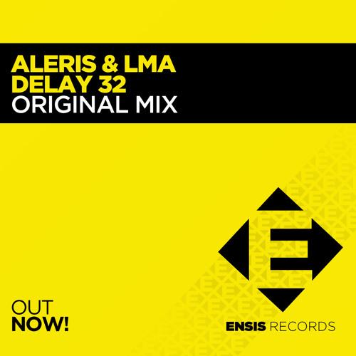 Aleris & LMA - Delay 32 [OUT NOW]