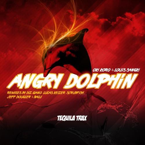 Oki Koro & Louis Sangki - Angry Dolphin (Preview) (Tequila Trax)