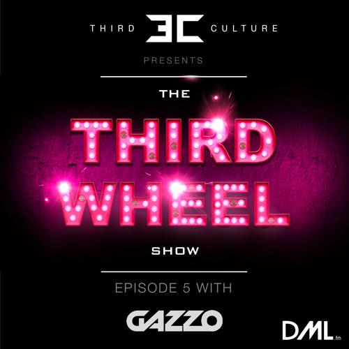 The Third Wheel Show - Episode 005 (With Gazzo)