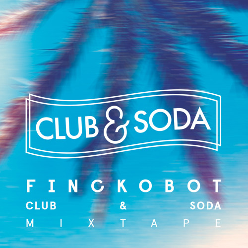 Club & Soda presents FINCKOBOT