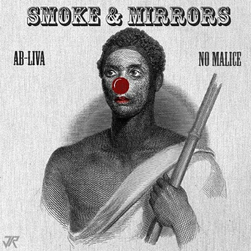 """Smoke & Mirrors"" Re-Up Gang (No Malice & Ab-Liva)"