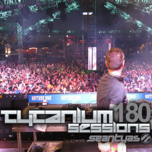 Sean Tyas pres. Tytanium Sessions Podcast Episode 180