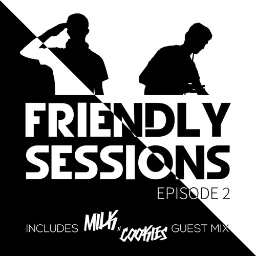MIX | Milk N Cookies - Friendly Sessions 2 Guest Mix