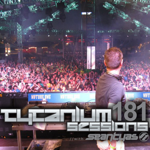 Sean Tyas pres. Tytanium Sessions Podcast Episode 181