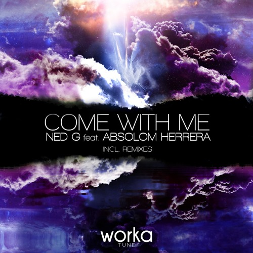 Ned G feat. Absolom Herrera - Come With Me (Mikael Remix Edit) [Preview]