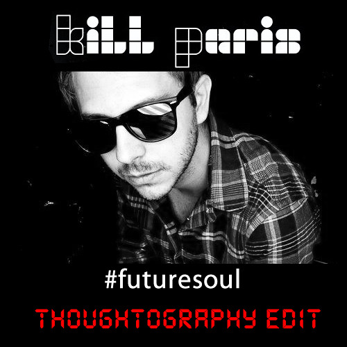 Kill Paris - #FutureSoul (Thoughtography Edit)