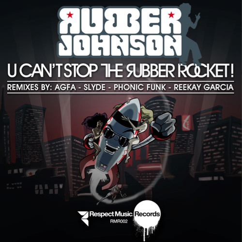 Rubber Johnson - U Can't Stop The Rubber Rocket! (All Good Funk Alliance Remix Instrumental)