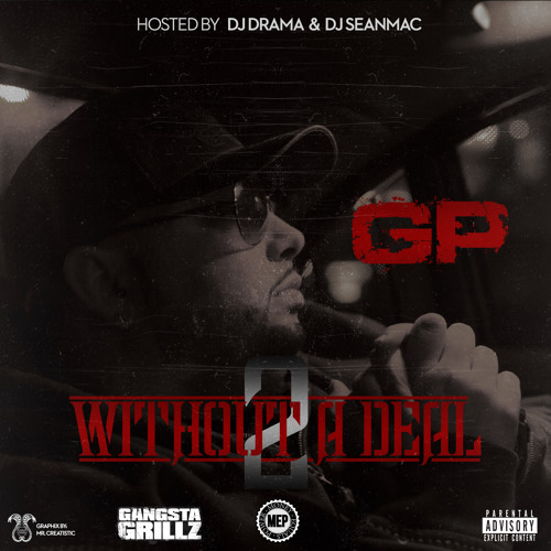 GP - Without A Deal 2 (Hosted By DJ Drama & Sean Mac)