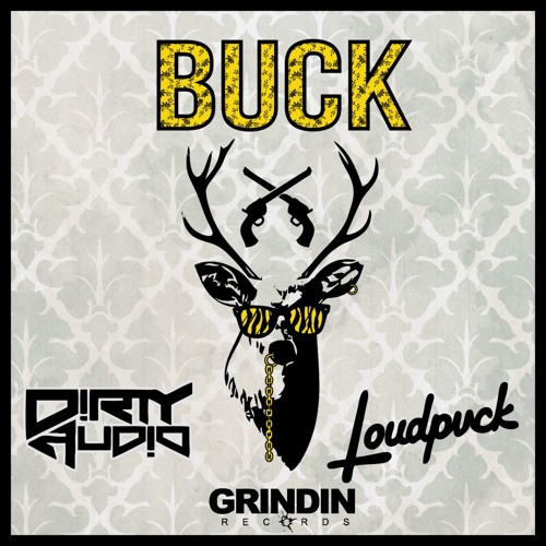 Dirty Audio & LOUDPVCK - BUCK