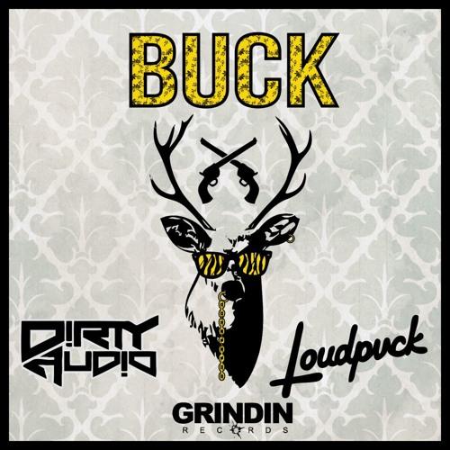 D!RTY AUD!O & LOUDPVCK - BUCK