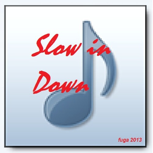 Slow in Down