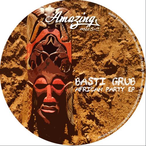 Basti Grub - African Party EP