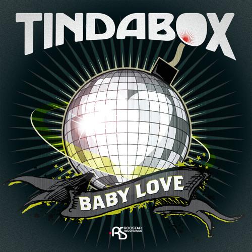Tindabox 'Baby Love (Ben and Lex Mix)'