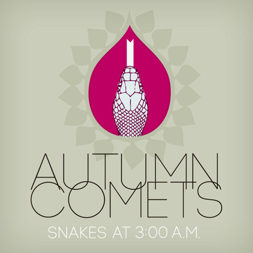 AUTUMN COMETS  Snakes at 3.00 a.m. (Continental Breakfast rmx)