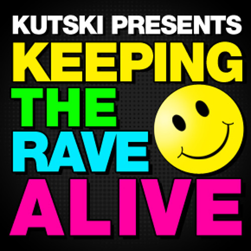 Kutski - Keeping The Rave Alive #41