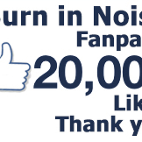 20.000 Likes Burn in Noise Live set