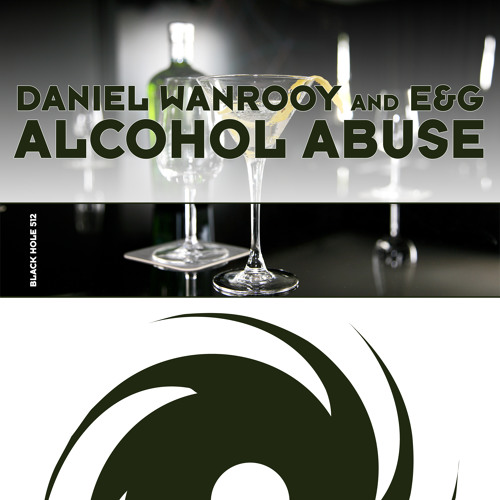 TEASER Daniel Wanrooy and E&G - Alcohol Abuse