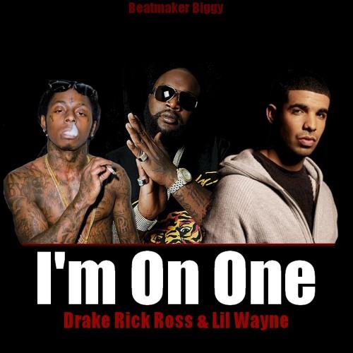 I'm on One - Drake, Rick Ross & Lil Wayne.