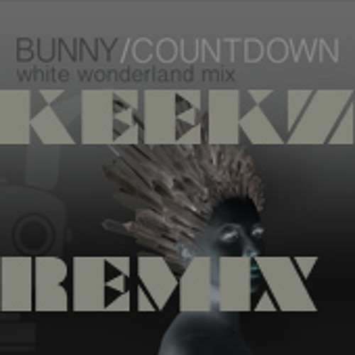 Bunny - Countdown (Keekz White All Over Satan Remix) [Final Mix]
