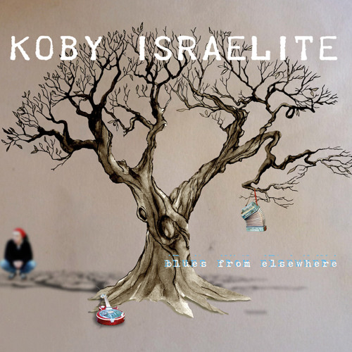 """Koby Israelite / Johnny has no cash no more from """"BLUES FROM ELSEWHERE"""""""