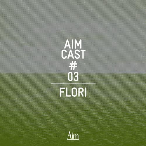 Aim Cast 03 — Flori